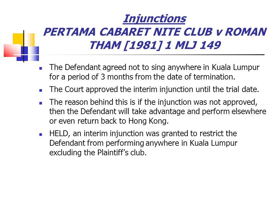 Injunctions PERTAMA CABARET NITE CLUB v ROMAN THAM [1981] 1 MLJ 149